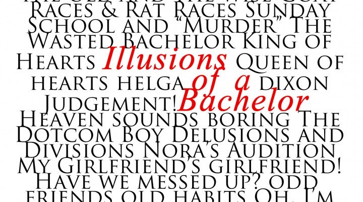 Illusions of a Bachelor: The Wasted Bachelor